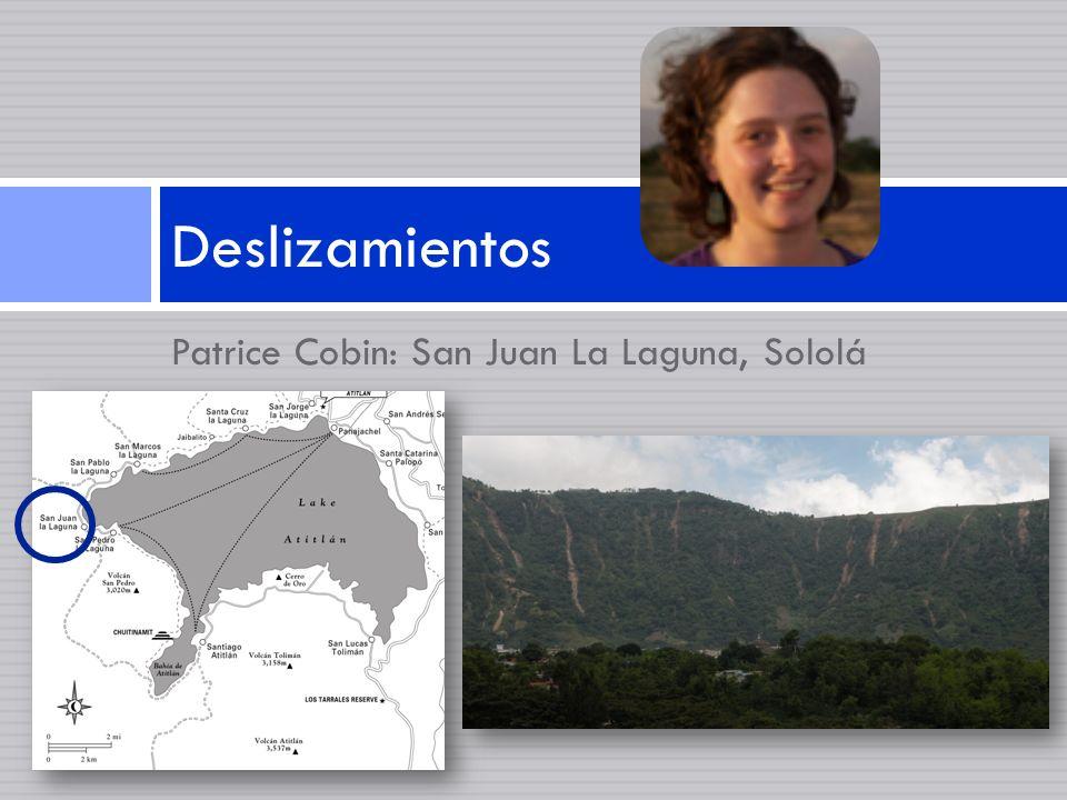 Patrice Cobin: San Juan La Laguna, Sololá Deslizamientos