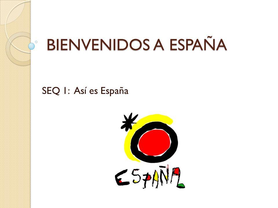 BIENVENIDOS A ESPAÑA SEQ 1: Así es España
