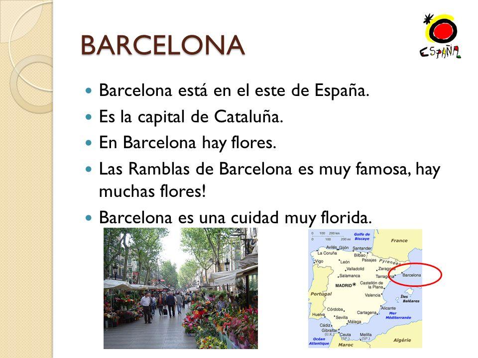 BARCELONA Barcelona está en el este de España.Es la capital de Cataluña.