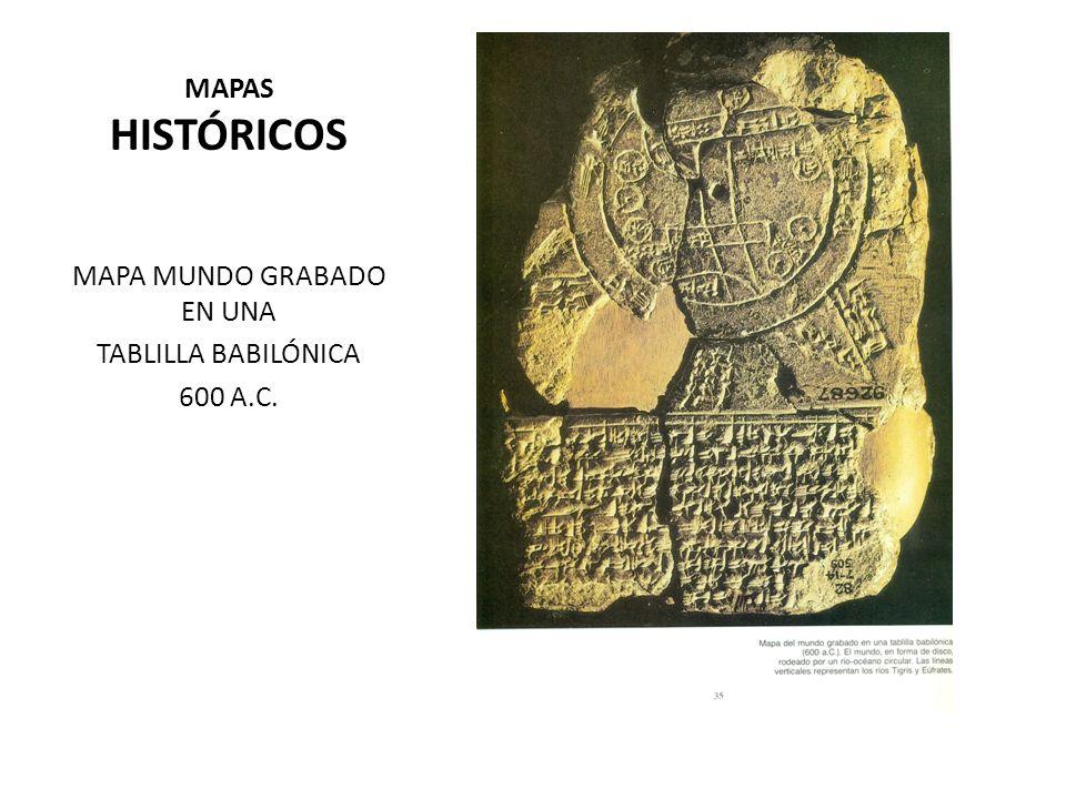 MAPAS HISTÓRICOS MAPA MUNDO GRABADO EN UNA TABLILLA BABILÓNICA 600 A.C.