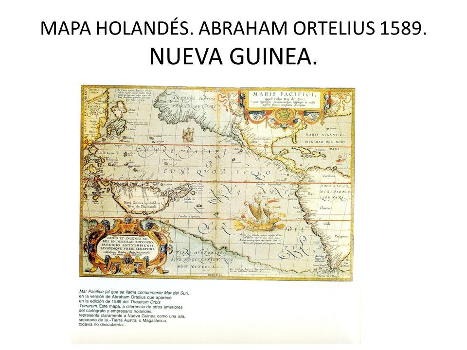 MAPA HOLANDÉS. ABRAHAM ORTELIUS 1589. NUEVA GUINEA.