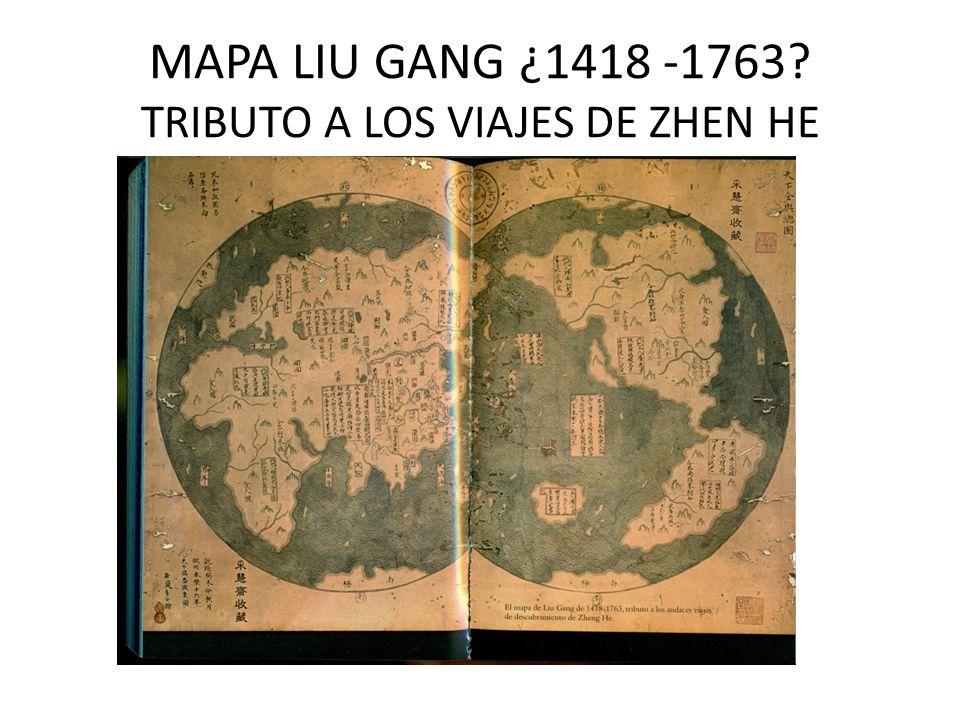 MAPA LIU GANG ¿1418 -1763? TRIBUTO A LOS VIAJES DE ZHEN HE