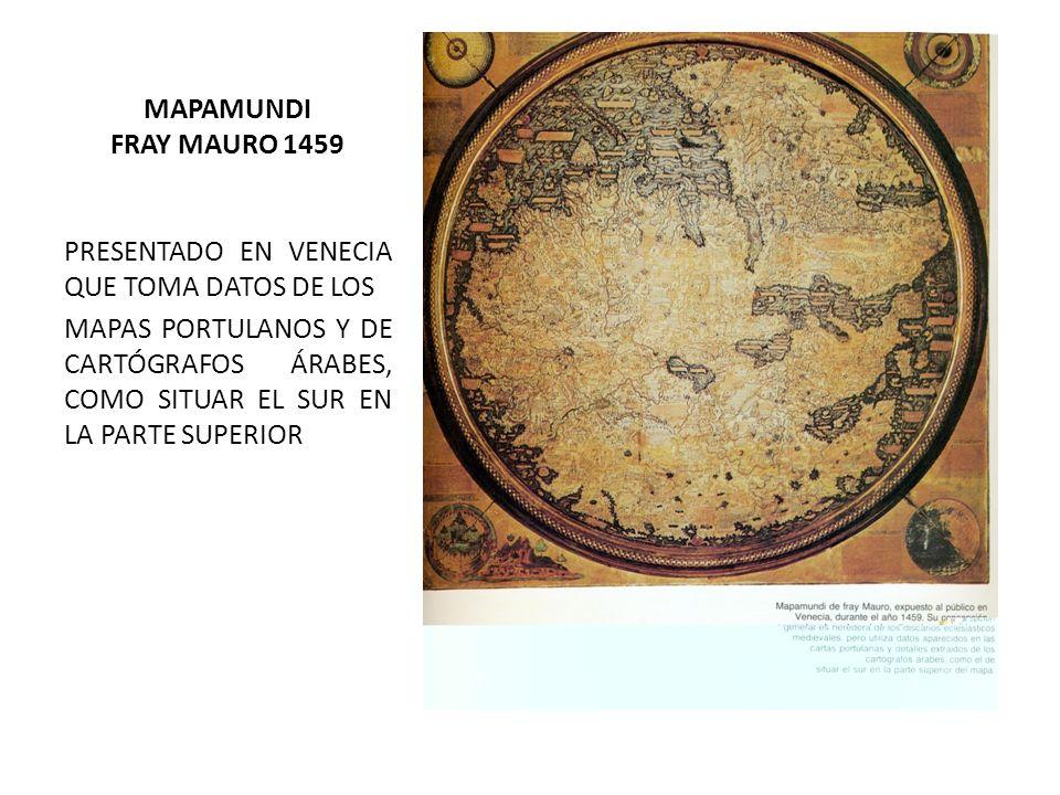MAPAMUNDI FRAY MAURO 1459 PRESENTADO EN VENECIA QUE TOMA DATOS DE LOS MAPAS PORTULANOS Y DE CARTÓGRAFOS ÁRABES, COMO SITUAR EL SUR EN LA PARTE SUPERIO