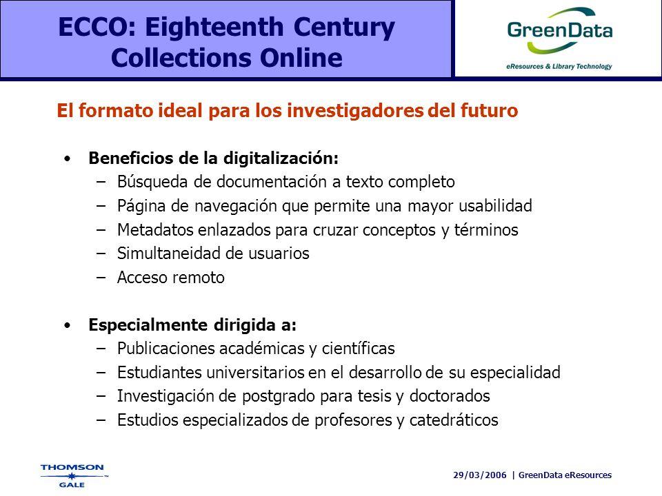29/03/2006 | GreenData eResources Beneficios de la digitalización: –Búsqueda de documentación a texto completo –Página de navegación que permite una m