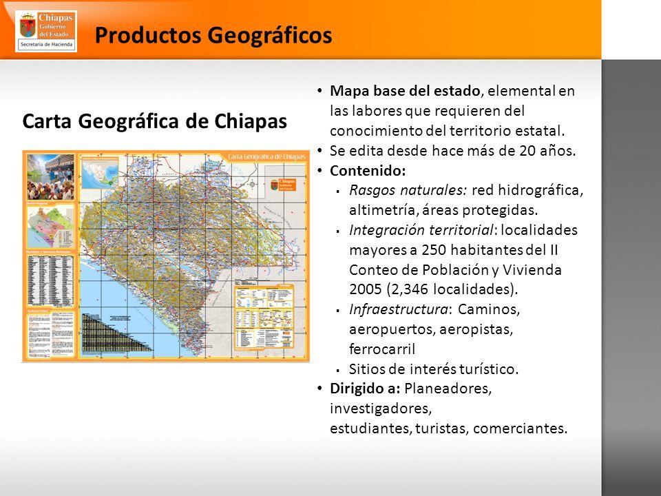 Carta Geográfica de Chiapas Mapa base del estado, elemental en las labores que requieren del conocimiento del territorio estatal.