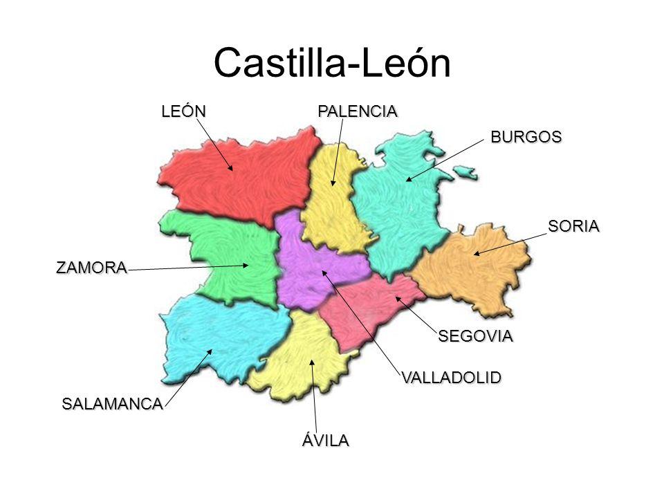 Castilla-León BURGOS SORIA SEGOVIA VALLADOLID ÁVILA SALAMANCA ZAMORA LEÓNPALENCIA