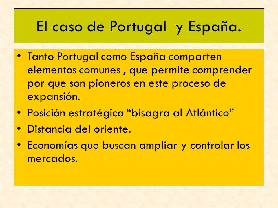 ¿Por qué España y Portugal? Estrecho de Gibraltar puerta al Atlántico.