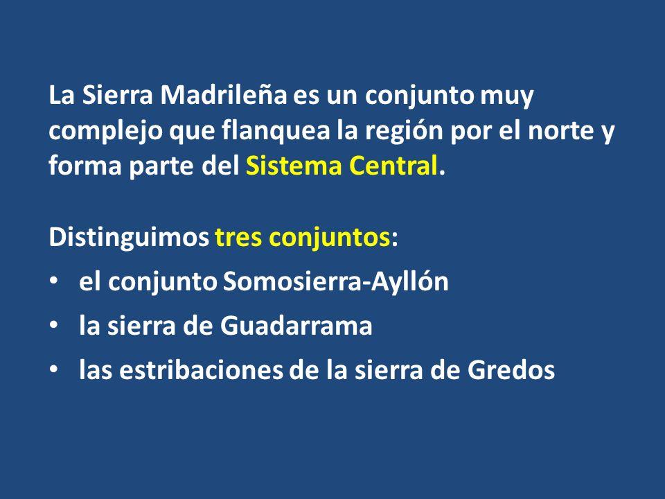 La Sierra Madrileña es un conjunto muy complejo que flanquea la región por el norte y forma parte del Sistema Central. Distinguimos tres conjuntos: el