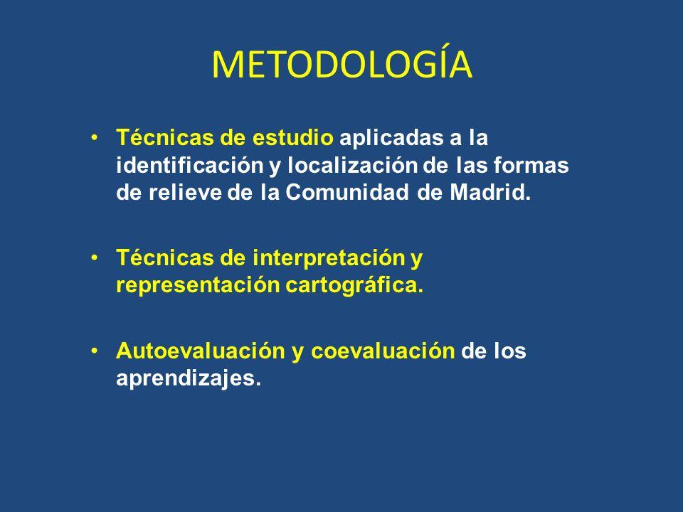 METODOLOGÍA Técnicas de estudio aplicadas a la identificación y localización de las formas de relieve de la Comunidad de Madrid. Técnicas de interpret