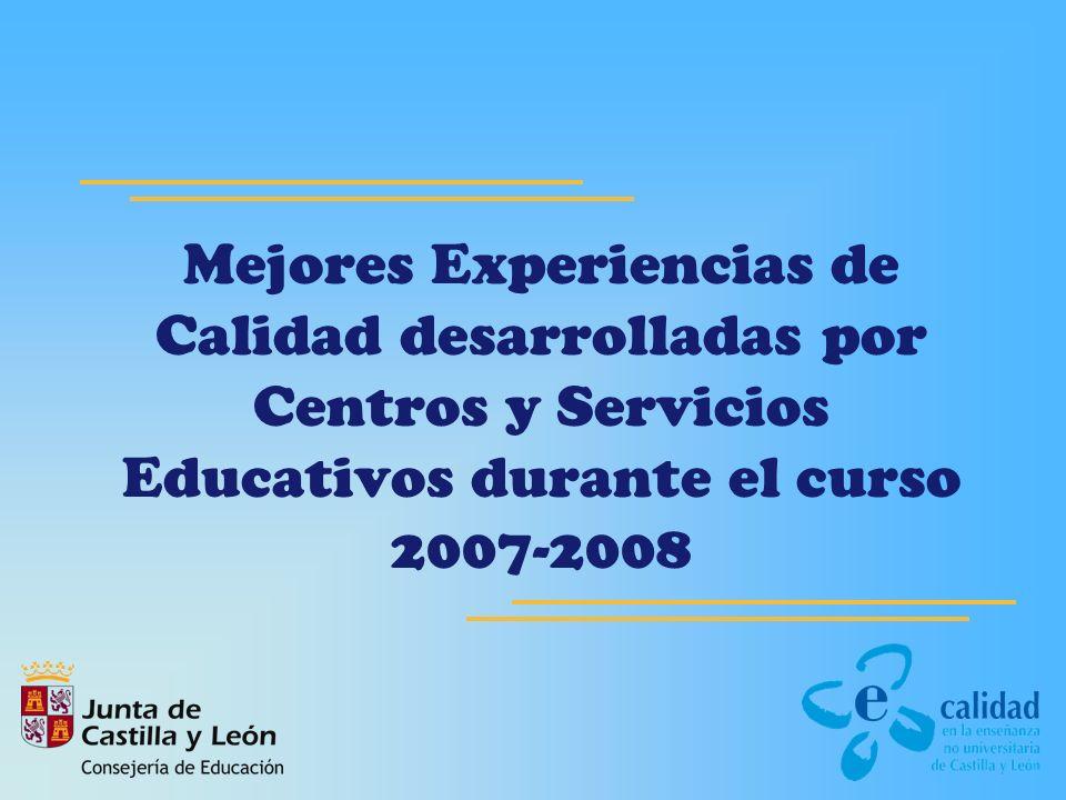 Mejores Experiencias de Calidad desarrolladas por Centros y Servicios Educativos durante el curso 2007-2008