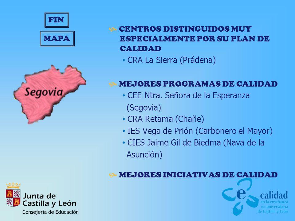 CENTROS DISTINGUIDOS MUY ESPECIALMENTE POR SU PLAN DE CALIDAD CRA La Sierra (Prádena) MEJORES PROGRAMAS DE CALIDAD CEE Ntra.