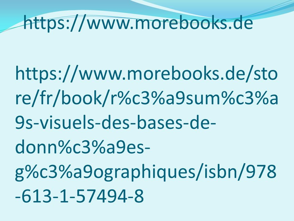 https://www.morebooks.de/sto re/fr/book/r%c3%a9sum%c3%a 9s-visuels-des-bases-de- donn%c3%a9es- g%c3%a9ographiques/isbn/978 -613-1-57494-8 https://www.
