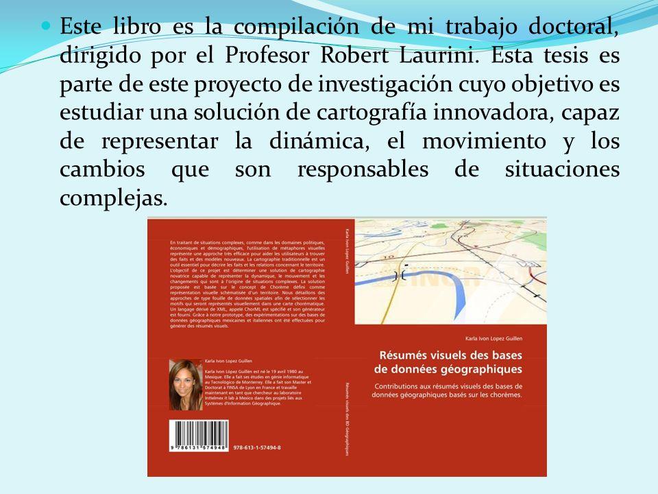Este libro es la compilación de mi trabajo doctoral, dirigido por el Profesor Robert Laurini. Esta tesis es parte de este proyecto de investigación cu