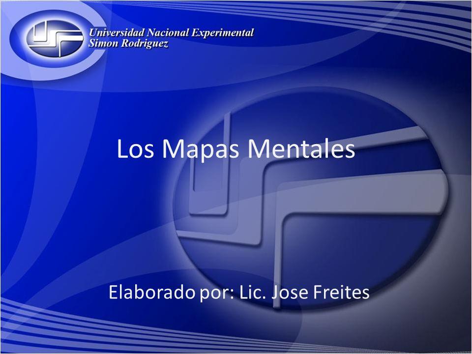 Los Mapas Mentales Elaborado por: Lic. Jose Freites