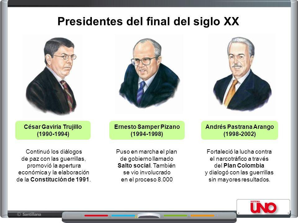 César Gaviria Trujillo (1990-1994) Ernesto Samper Pizano (1994-1998) Andrés Pastrana Arango (1998-2002) Continuó los diálogos de paz con las guerrilla