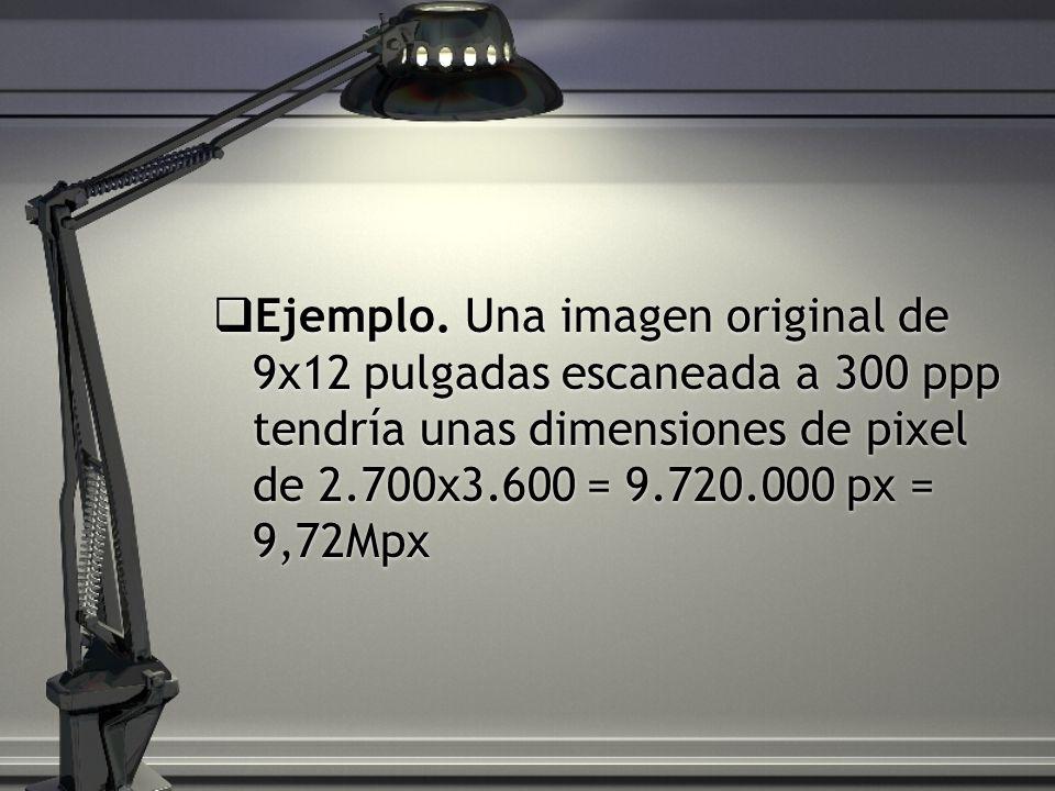 Ejemplo. Una imagen original de 9x12 pulgadas escaneada a 300 ppp tendría unas dimensiones de pixel de 2.700x3.600 = 9.720.000 px = 9,72Mpx
