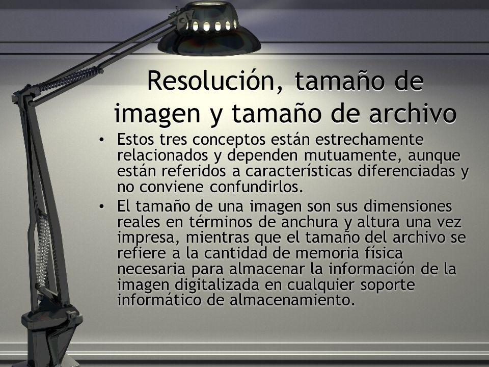 Resolución, tamaño de imagen y tamaño de archivo Estos tres conceptos están estrechamente relacionados y dependen mutuamente, aunque están referidos a características diferenciadas y no conviene confundirlos.