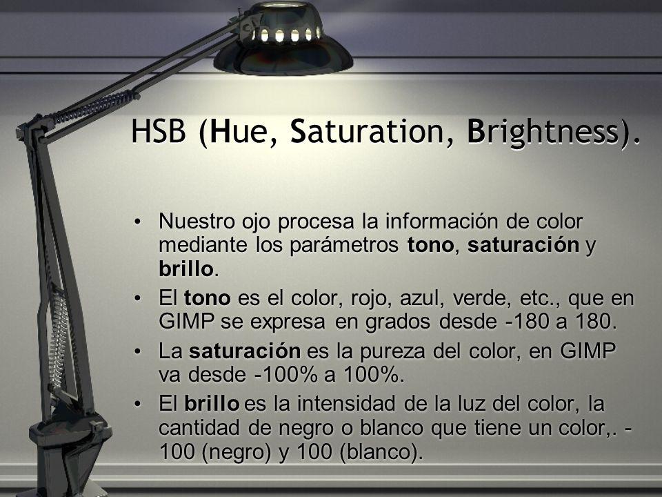HSB (Hue, Saturation, Brightness). Nuestro ojo procesa la información de color mediante los parámetros tono, saturación y brillo. El tono es el color,
