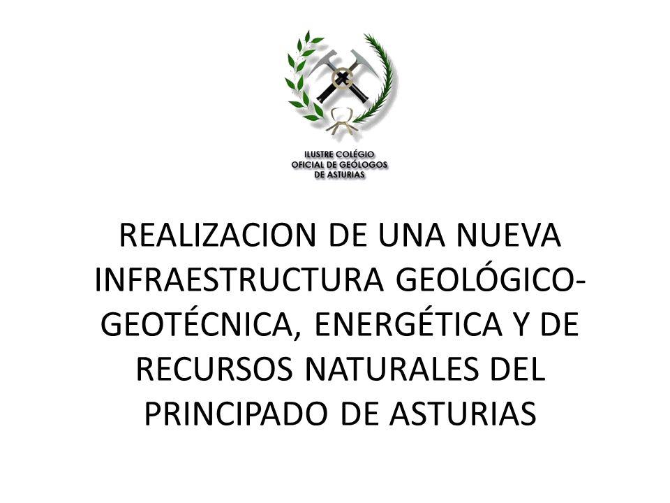 REALIZACION DE UNA NUEVA INFRAESTRUCTURA GEOLÓGICO- GEOTÉCNICA, ENERGÉTICA Y DE RECURSOS NATURALES DEL PRINCIPADO DE ASTURIAS