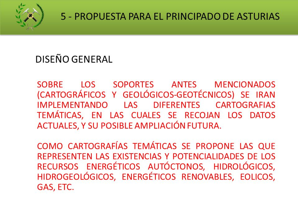 DISEÑO GENERAL 5 - PROPUESTA PARA EL PRINCIPADO DE ASTURIAS SOBRE LOS SOPORTES ANTES MENCIONADOS (CARTOGRÁFICOS Y GEOLÓGICOS-GEOTÉCNICOS) SE IRAN IMPL