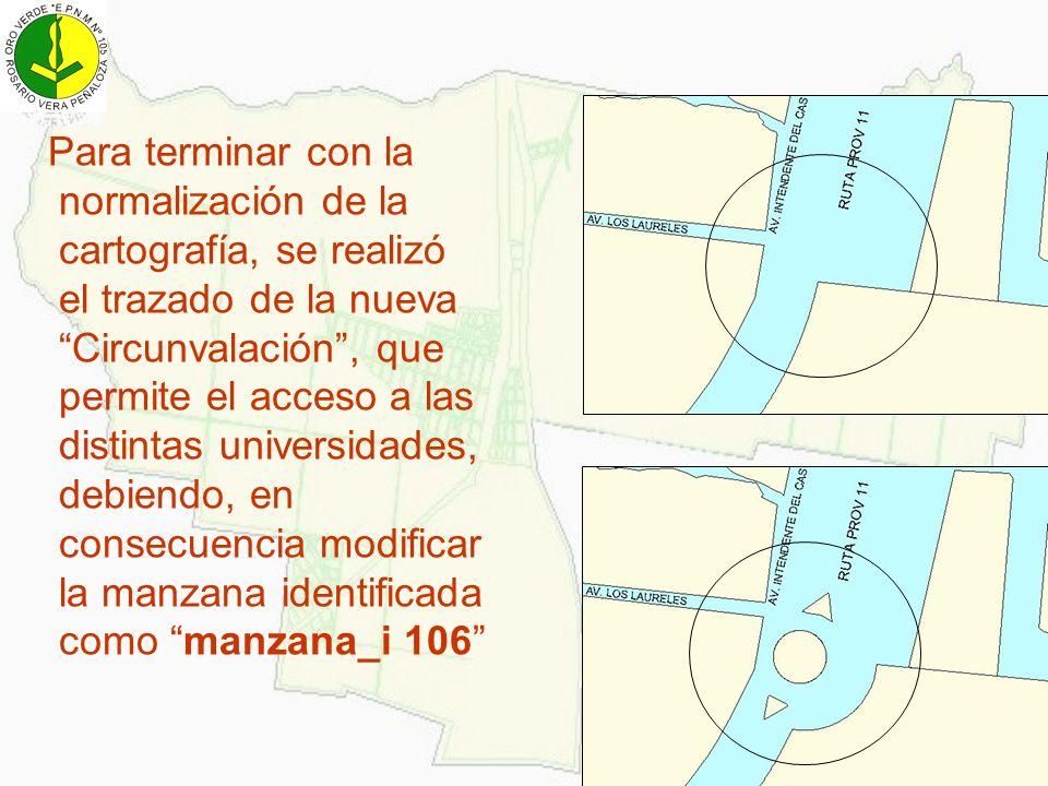 Para terminar con la normalización de la cartografía, se realizó el trazado de la nueva Circunvalación, que permite el acceso a las distintas universi