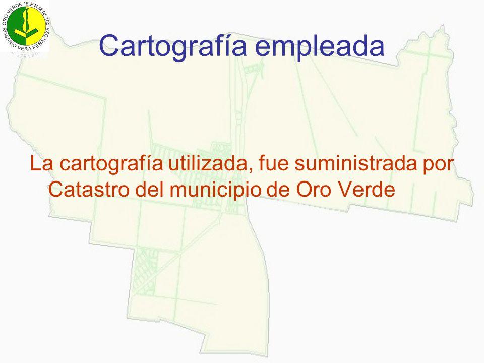 Cartografía empleada La cartografía utilizada, fue suministrada por Catastro del municipio de Oro Verde