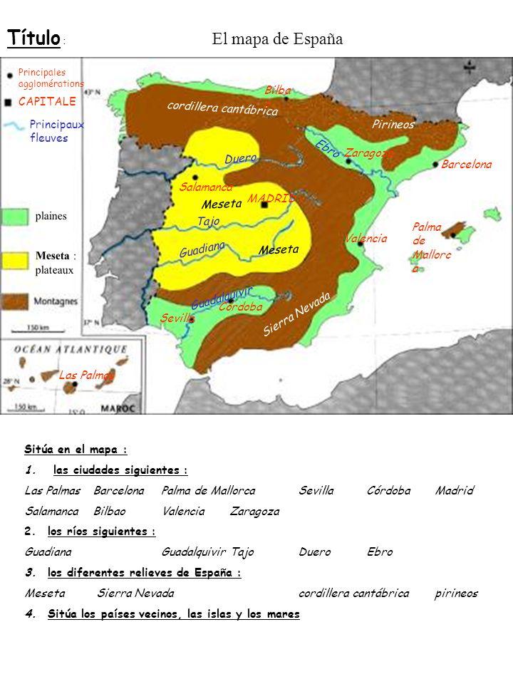 Título : El mapa de España Sitúa en el mapa : 1.