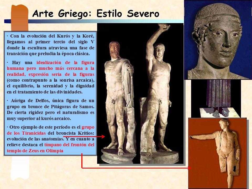 Arte Griego: Estilo Severo · Con la evolución del Kurós y la Koré, llegamos al primer tercio del siglo V donde la escultura atraviesa una fase de tran