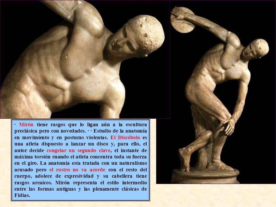 Arte Griego: Periodo Clásico · Mirón tiene rasgos que lo ligan aún a la escultura preclásica pero con novedades. · · Estudio de la anatomía en movimie