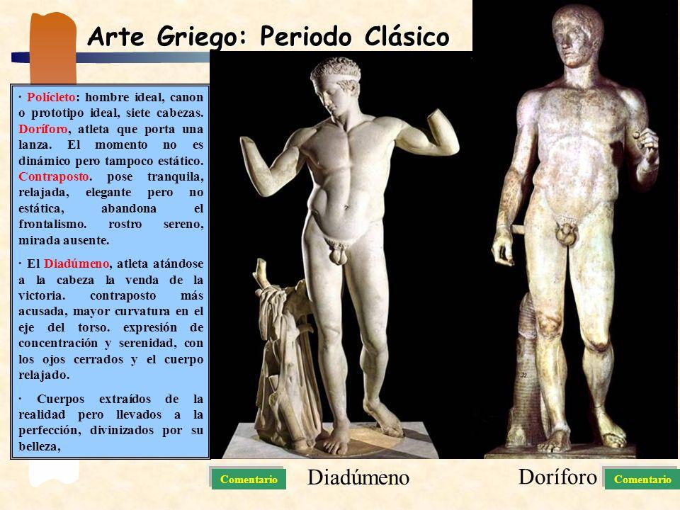 Arte Griego: Periodo Clásico · Polícleto: hombre ideal, canon o prototipo ideal, siete cabezas. Doríforo, atleta que porta una lanza. El momento no es
