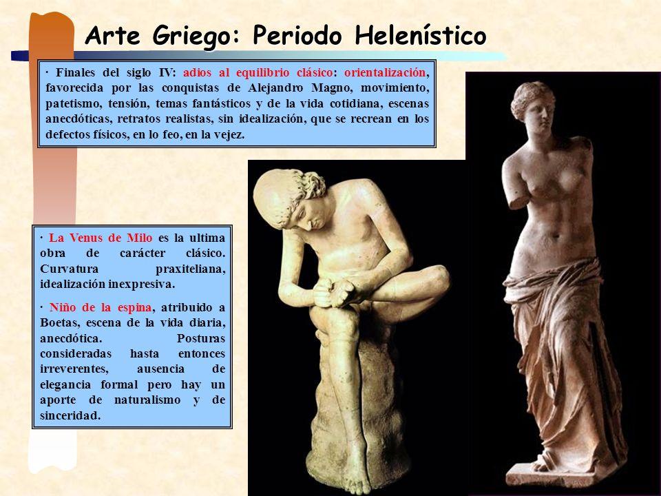 Arte Griego: Periodo Helenístico · Finales del siglo IV: adios al equilibrio clásico: orientalización, favorecida por las conquistas de Alejandro Magn