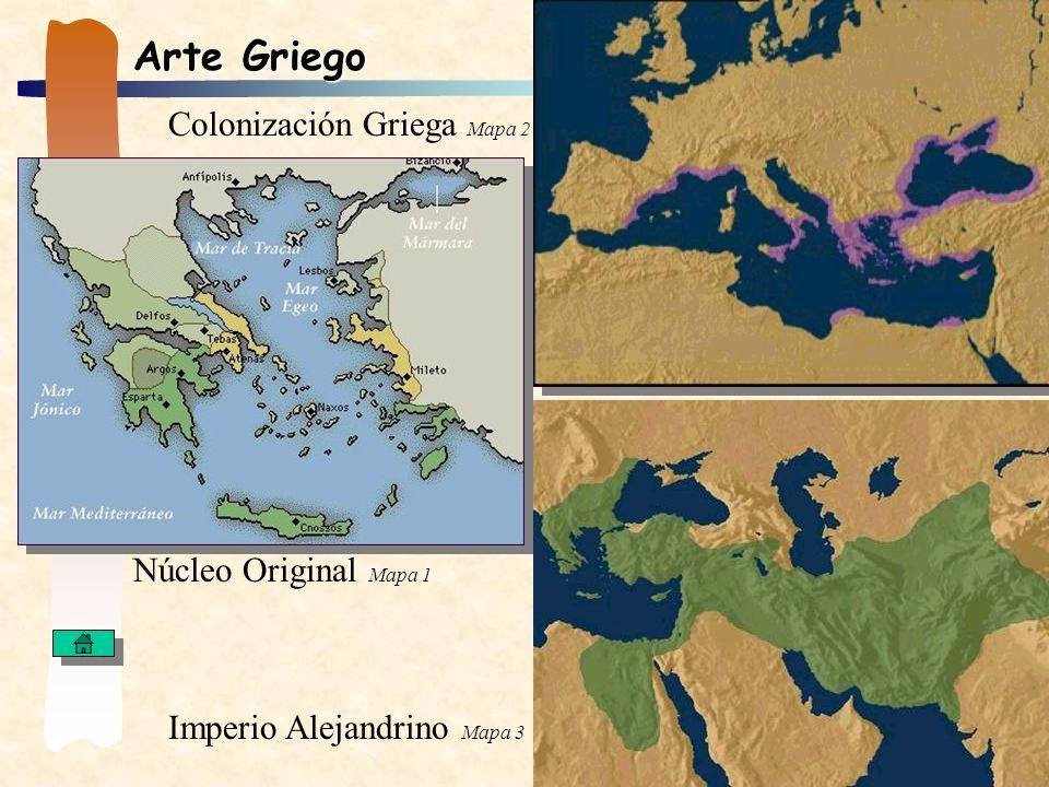 Arte Griego Colonización Griega Mapa 2 Núcleo Original Mapa 1 Imperio Alejandrino Mapa 3