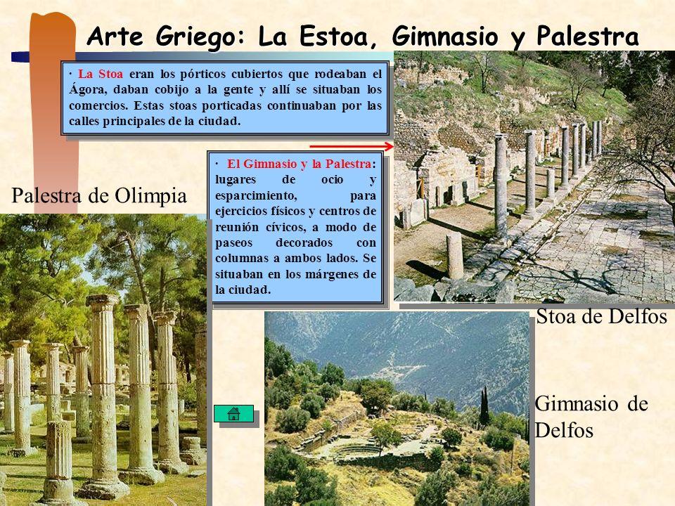 Arte Griego: La Estoa, Gimnasio y Palestra · La Stoa eran los pórticos cubiertos que rodeaban el Ágora, daban cobijo a la gente y allí se situaban los