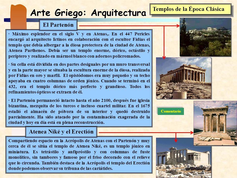Arte Griego: Arquitectura Templos de la Época Clásica · Máximo esplendor en el siglo V y en Atenas,. En el 447 Pericles encargó al arquitecto Ictinos