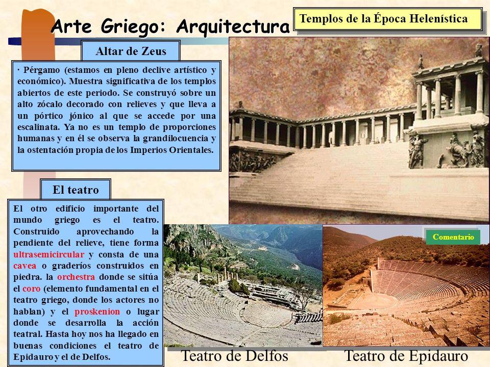 Arte Griego: Arquitectura Templos de la Época Helenística Altar de Zeus · Pérgamo (estamos en pleno declive artístico y económico). Muestra significat