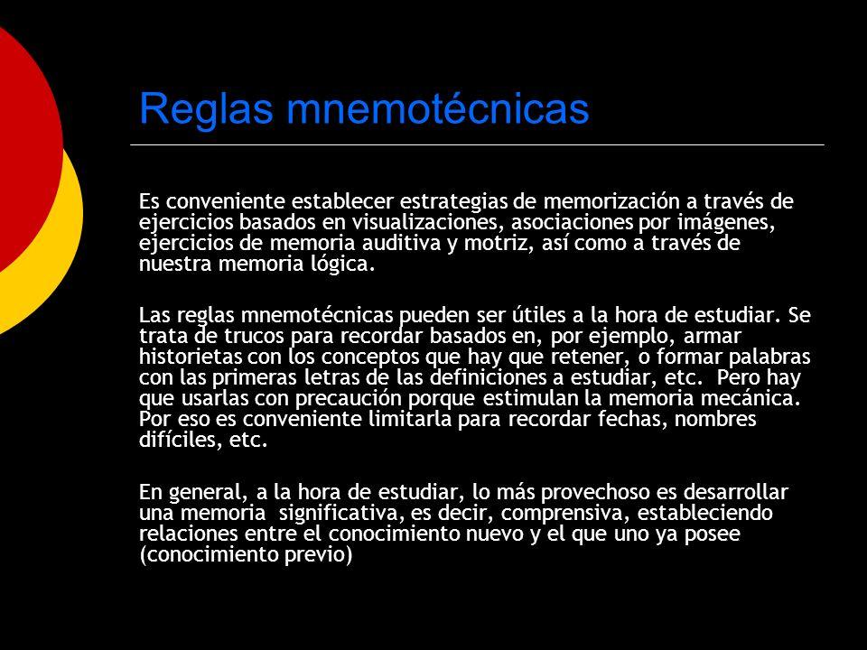 Reglas mnemotécnicas Es conveniente establecer estrategias de memorización a través de ejercicios basados en visualizaciones, asociaciones por imágene