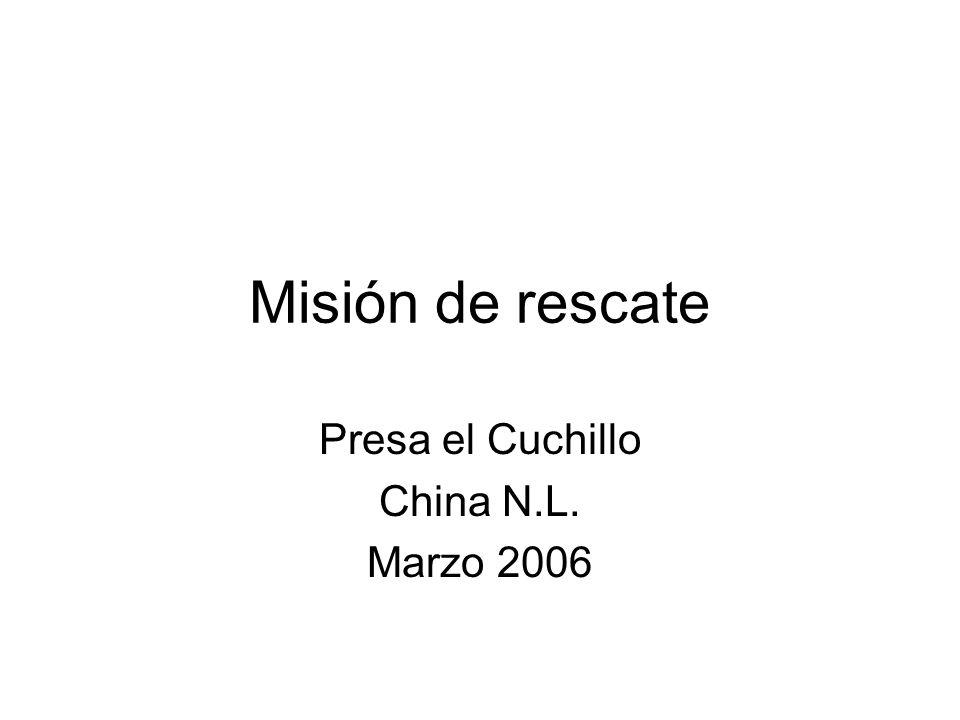 Misión de rescate Presa el Cuchillo China N.L. Marzo 2006