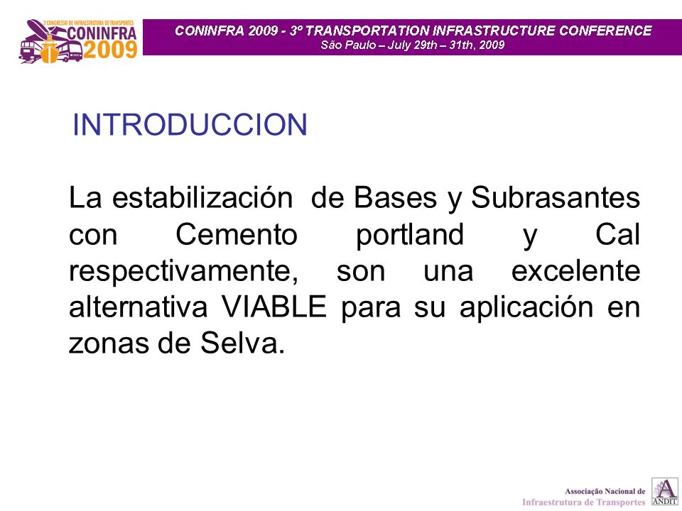 INTRODUCCION La estabilización de Bases y Subrasantes con Cemento portland y Cal respectivamente, son una excelente alternativa VIABLE para su aplicac