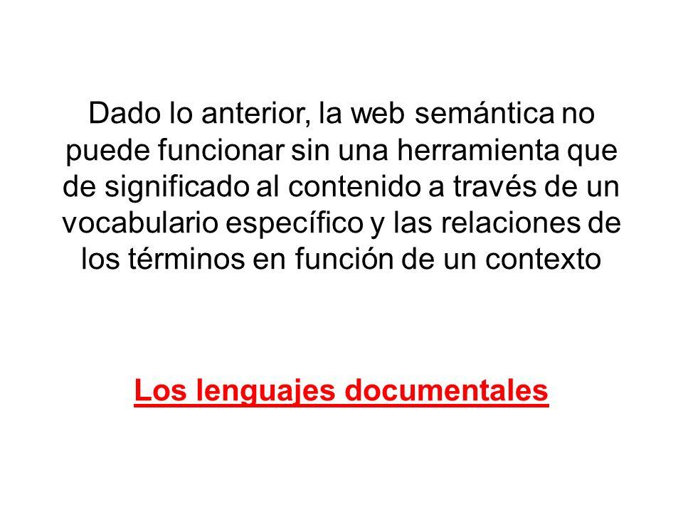 Dado lo anterior, la web semántica no puede funcionar sin una herramienta que de significado al contenido a través de un vocabulario específico y las