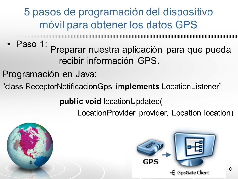11 Paso 2: Decidir con algún criterio cual método en la infraestructura GPS deseamos utilizar (GPS, AGPS, Location GSM, etc).
