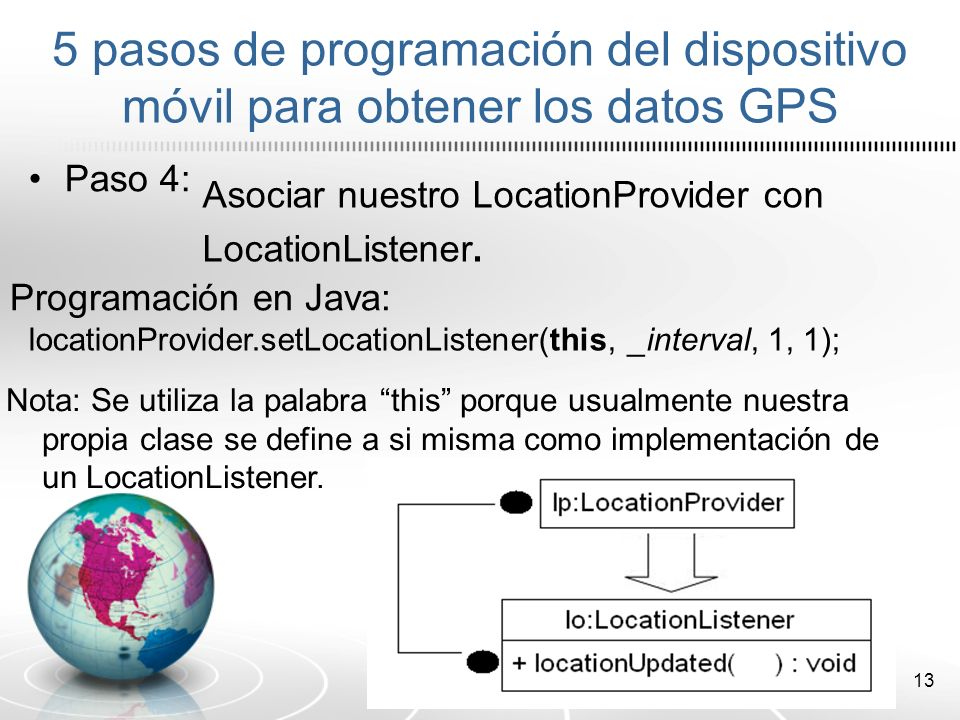 13 Paso 4: Asociar nuestro LocationProvider con LocationListener.