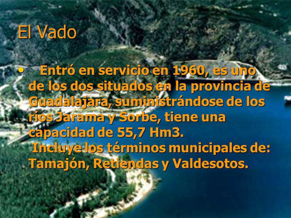 El Vado Entró en servicio en 1960, es uno de los dos situados en la provincia de Guadalajara, suministrándose de los ríos Jarama y Sorbe, tiene una capacidad de 55,7 Hm3.
