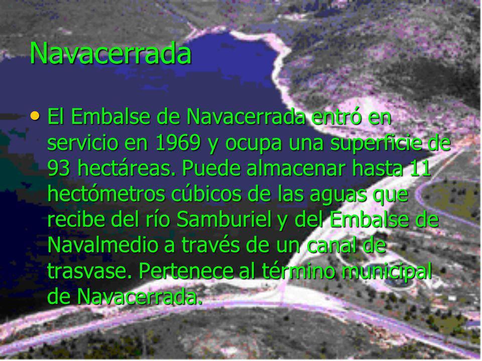 Navacerrada El Embalse de Navacerrada entró en servicio en 1969 y ocupa una superficie de 93 hectáreas. Puede almacenar hasta 11 hectómetros cúbicos d