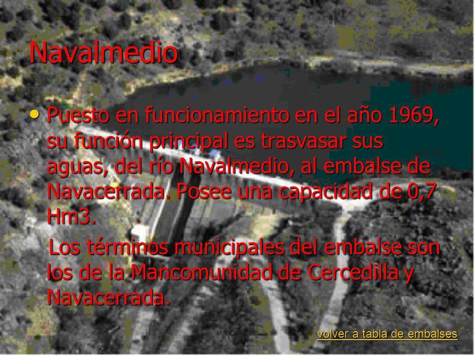 Navalmedio Puesto en funcionamiento en el año 1969, su función principal es trasvasar sus aguas, del río Navalmedio, al embalse de Navacerrada.