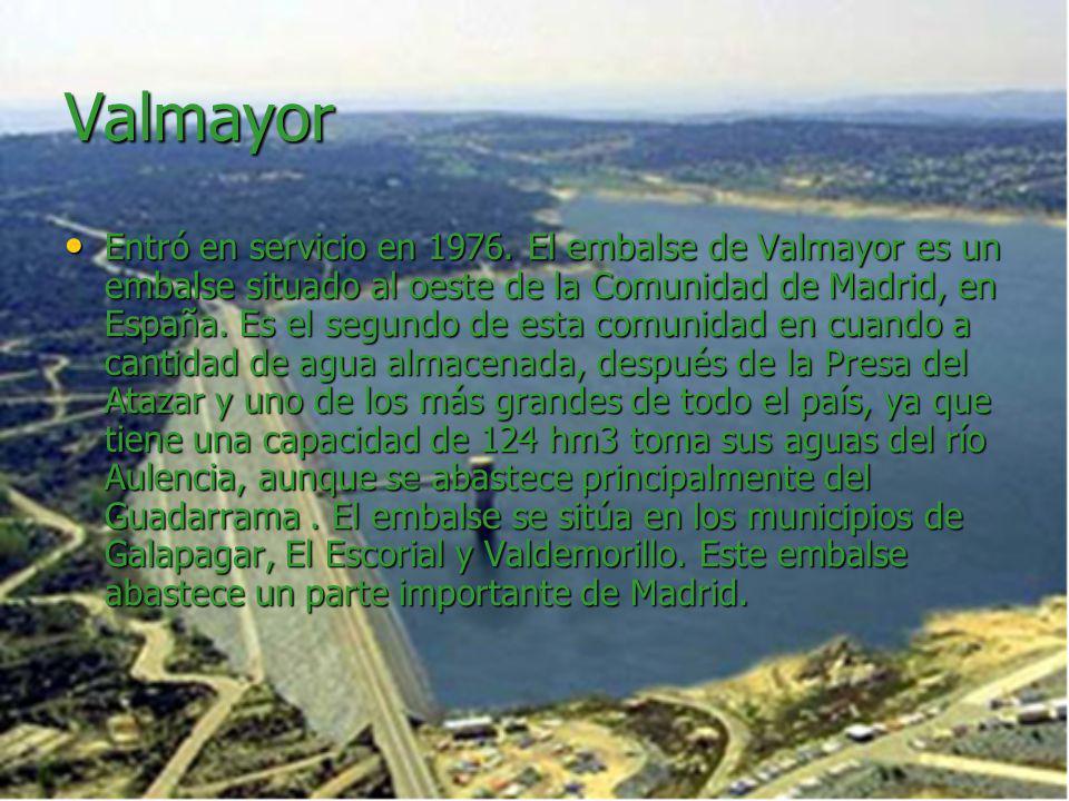 Valmayor Entró en servicio en 1976. El embalse de Valmayor es un embalse situado al oeste de la Comunidad de Madrid, en España. Es el segundo de esta