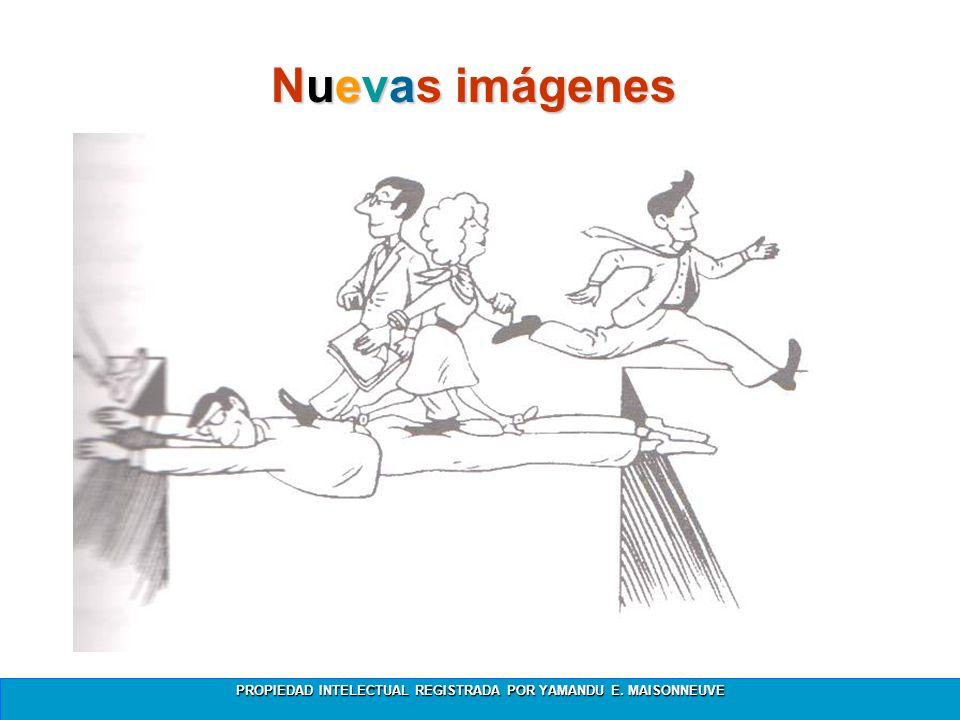 PROPIEDAD INTELECTUAL REGISTRADA POR YAMANDU E. MAISONNEUVE Nuevas imágenes