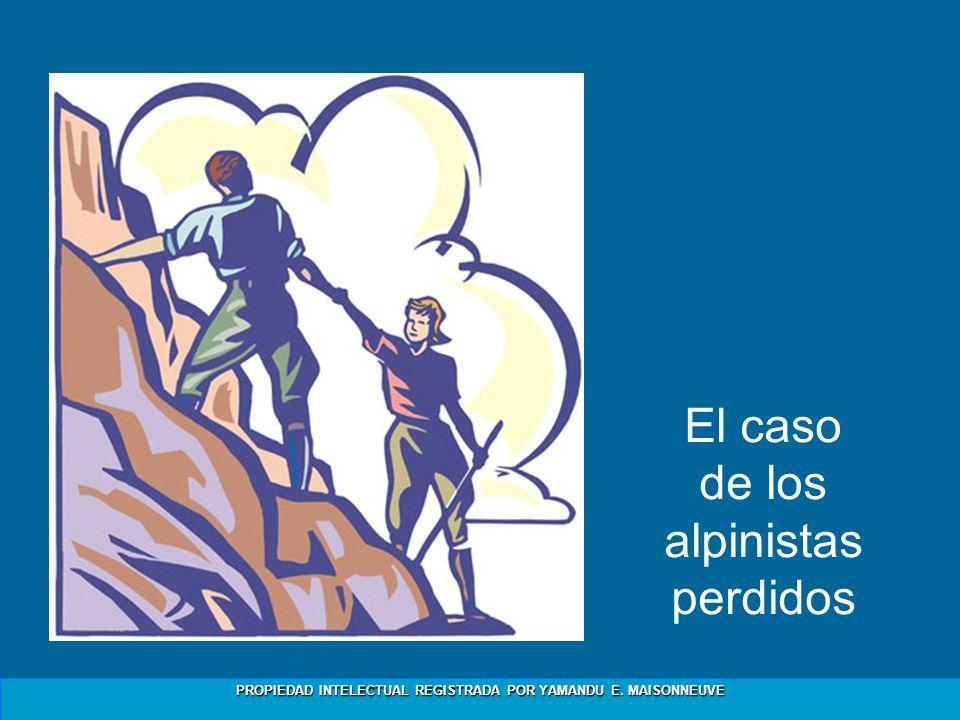 PROPIEDAD INTELECTUAL REGISTRADA POR YAMANDU E. MAISONNEUVE El caso de los alpinistas perdidos