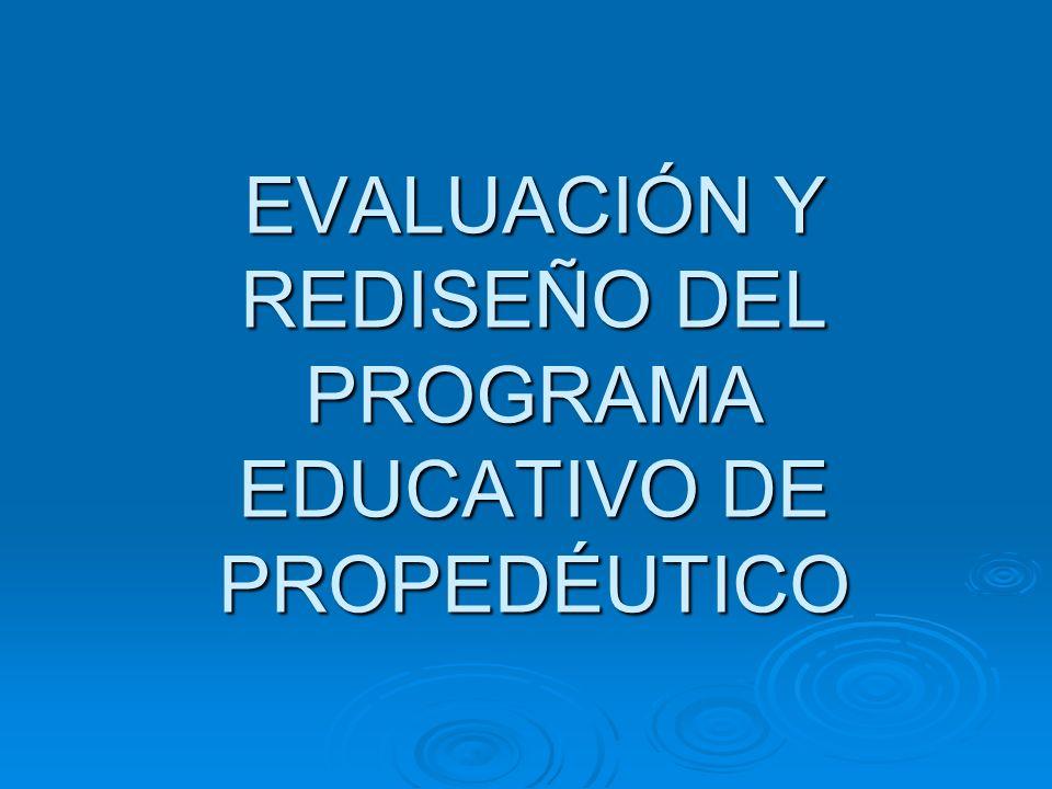 EVALUACIÓN Y REDISEÑO DEL PROGRAMA EDUCATIVO DE PROPEDÉUTICO