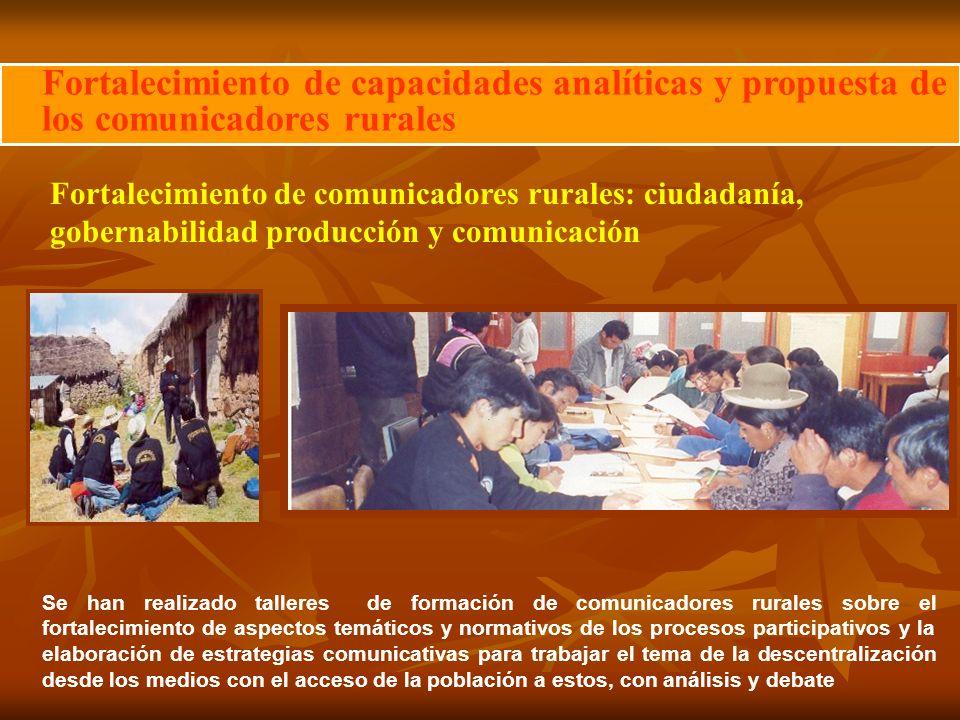 Fortalecimiento de capacidades analíticas y propuesta de los comunicadores rurales Fortalecimiento de comunicadores rurales: ciudadanía, gobernabilida