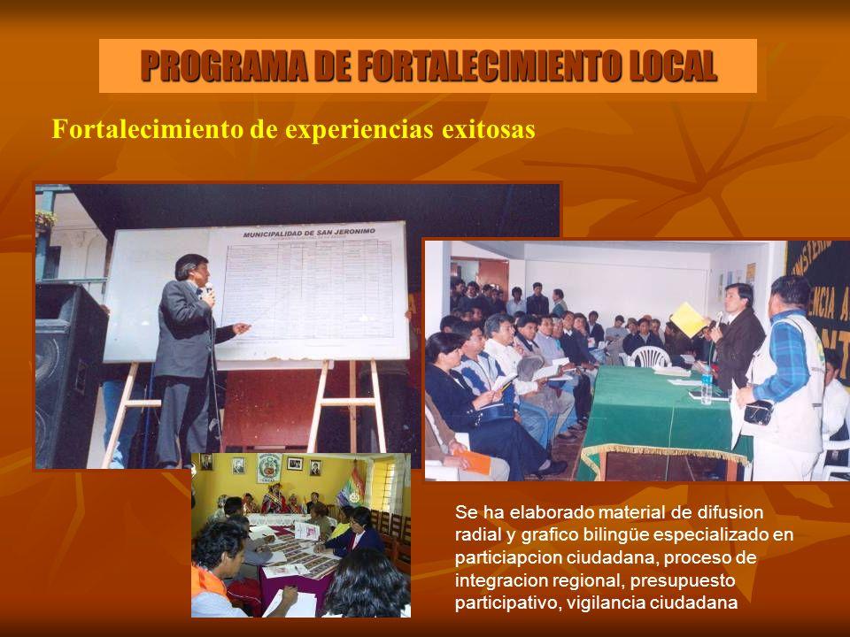 Fortalecimiento de experiencias exitosas Se ha elaborado material de difusion radial y grafico bilingüe especializado en particiapcion ciudadana, proc